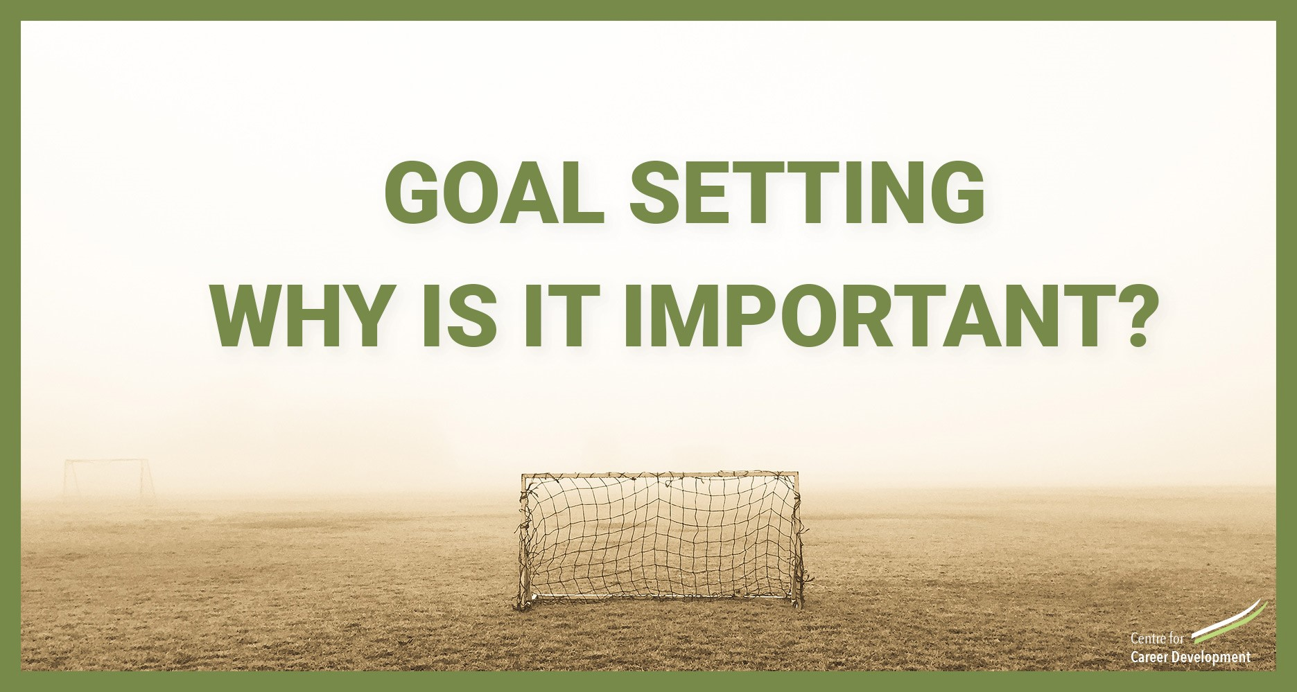 Goal Setting Goal Setting – Why is it Important?